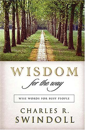 Wisdom for the Way Wise Words for Busy People  2007 9781404113251 Front Cover