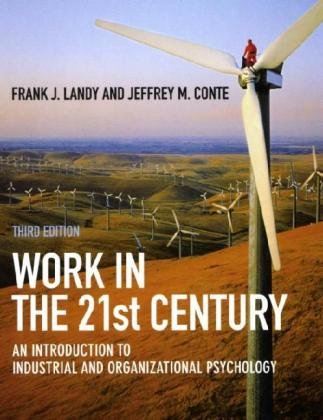 Work in the 21st Century An Introduction to Industrial and Organizational Psychology 3rd 2009 edition cover