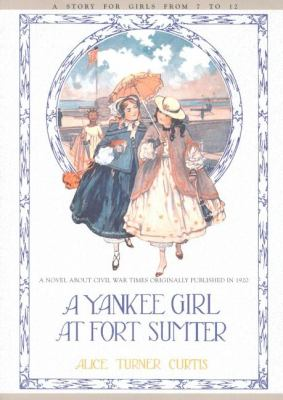 Yankee Girl at Fort Sumter   1999 9781557095251 Front Cover