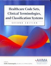 Healthcare Code Sets, Clinical Terminologies, and Classification Systems:  2nd 2010 edition cover