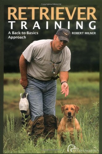Retriever Training A Back-to-Basics Approach N/A 9781932052251 Front Cover
