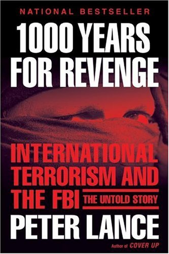 1000 Years for Revenge International Terrorism and the FBI--The Untold Story N/A edition cover