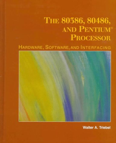 80386, 80486, and Pentium Microprocessor Hardware, Software and Interfacing  1998 9780135332252 Front Cover