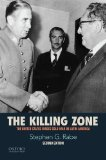 Killing Zone The United States Wages Cold War in Latin America 2nd 2016 edition cover