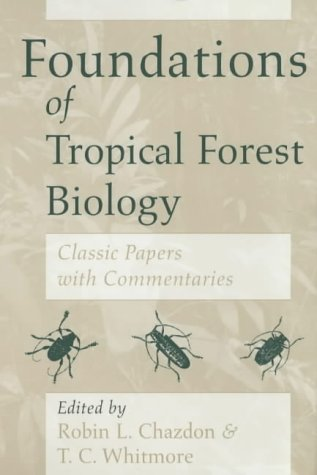 Foundations of Tropical Forest Biology Classic Papers with Commentaries 2nd 2002 9780226102252 Front Cover