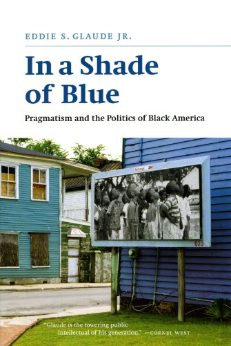 In a Shade of Blue Pragmatism and the Politics of Black America  2008 9780226298252 Front Cover