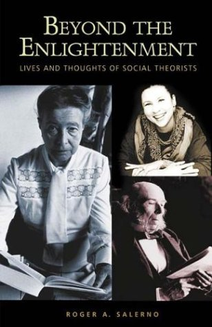 Beyond the Enlightenment Lives and Thoughts of Social Theorists  2004 edition cover