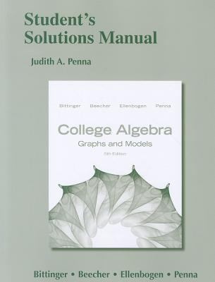 Student's Solutions Manual for College Algebra Graphs and Models 5th 2013 (Revised) edition cover
