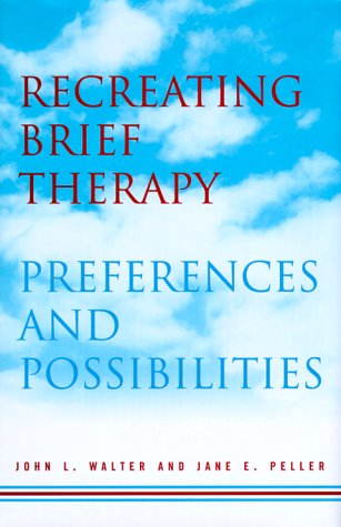 Recreating Brief Therapy Preferences and Possibilities  2000 edition cover