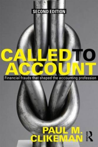 Called to Account Financial Frauds That Shaped the Accounting Profession 2nd 2013 (Revised) edition cover
