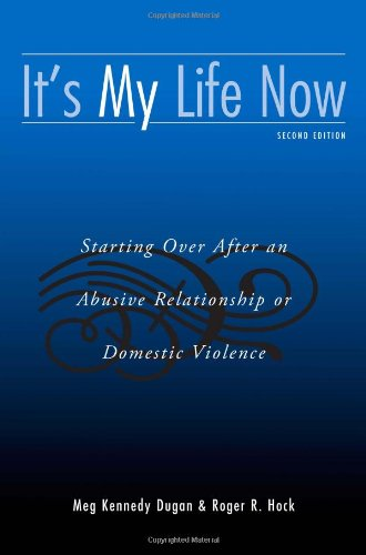 It's My Life Now Starting over after an Abusive Relationship or Domestic Violence 2nd 2006 (Revised) edition cover