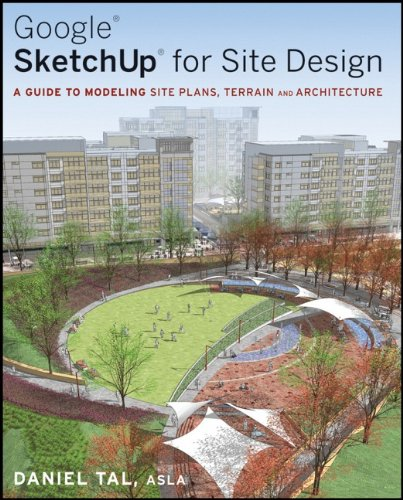 Google SketchUp for Site Design A Guide to Modeling Site Plans, Terrain and Architecture  2009 edition cover