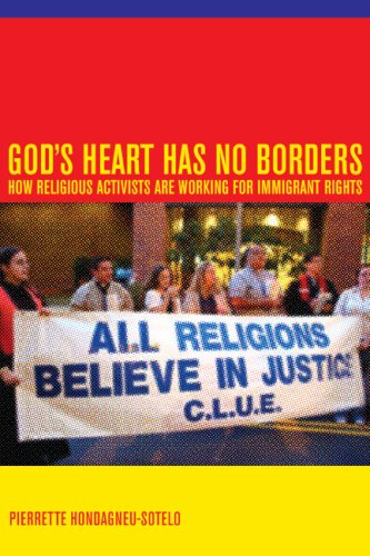 God's Heart Has No Borders How Religious Activists Are Working for Immigrant Rights  2008 edition cover