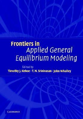 Frontiers in Applied General Equilibrium Modeling Essays in Honor of Herbert Scarf  2005 9780521825252 Front Cover