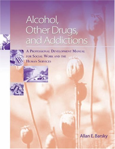 Alcohol, Other Drugs and Addictions A Professional Development Manual for Social Work and the Human Services  2006 edition cover