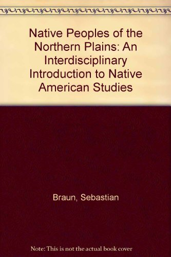 Native Peoples of the Northern Plains An Interdisciplinary Introduction to Native American Studies  2009 (Revised) 9780757574252 Front Cover