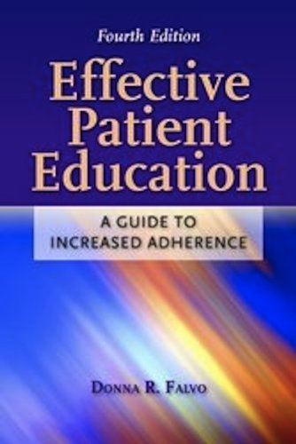 Effective Patient Education A Guide to Increased Adherence 4th 2011 (Revised) edition cover