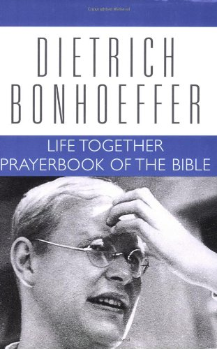 Life Together and Prayerbook of the Bible Dietrich Bonhoeffer Works  2005 9780800683252 Front Cover