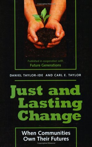 Just and Lasting Change When Communities Own Their Futures  2002 edition cover