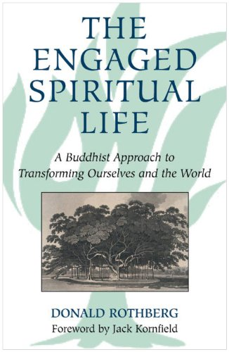Engaged Spiritual Life A Buddhist Approach to Transforming Ourselves and the World  2006 edition cover
