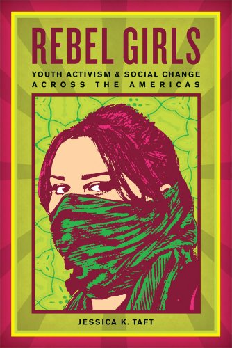 Rebel Girls Youth Activism and Social Change Across the Americas  2011 edition cover