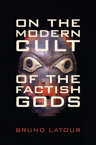 On the Modern Cult of the Factish Gods   2011 edition cover