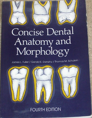 Concise Dental Anatomy and Morphology 4th 2001 edition cover