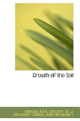 Growth of the Soil  N/A 9781113519252 Front Cover