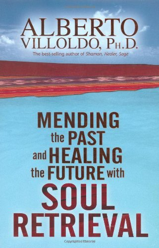Mending the Past and Healing the Future with Soul Retrieval   2005 9781401906252 Front Cover