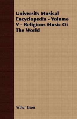 University Musical Encyclopedia - Volume V - Religious Music of the World  N/A 9781406774252 Front Cover