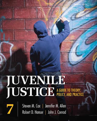 Juvenile Justice A Guide to Theory, Policy, and Practice 7th 2011 edition cover