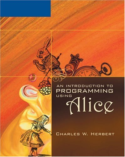 Introduction to Programming Using Alice   2007 9781418836252 Front Cover