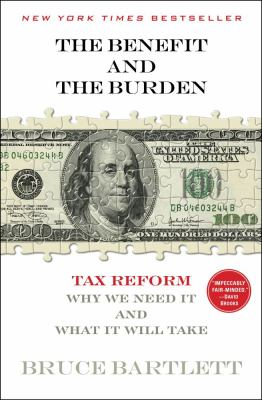 Benefit and the Burden Tax Reform-Why We Need It and What It Will Take  2012 edition cover