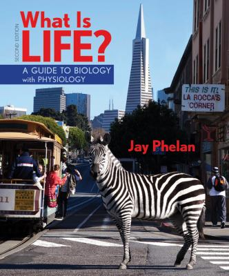 What Is Life? A Guide to Biology with Physiology 2nd 2013 9781464107252 Front Cover