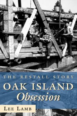 Oak Island Obsession The Restall Story  2006 9781550026252 Front Cover
