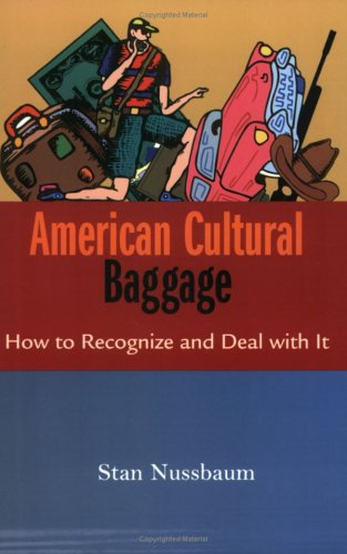 American Cultural Baggage How to Recognize and Deal with It  2005 edition cover