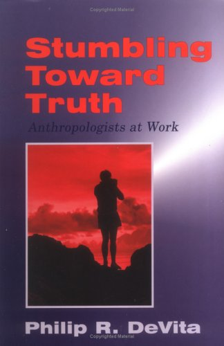 Stumbling Toward Truth Anthropologists at Work  2000 edition cover