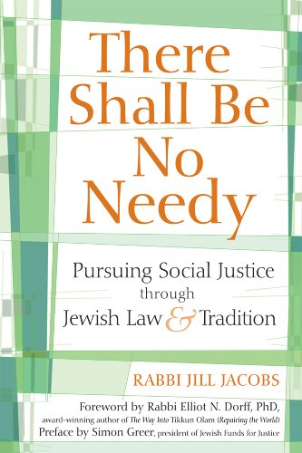 There Shall Be No Needy Pursuing Social Justice Through Jewish Law and Tradition  2010 9781580234252 Front Cover