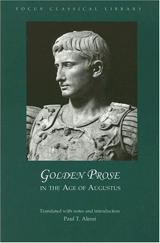 Golden Prose in the Age of Augustus   2004 9781585101252 Front Cover
