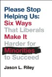 Please Stop Helping Us How Liberals Make It Harder for Blacks to Succeed  2014 edition cover