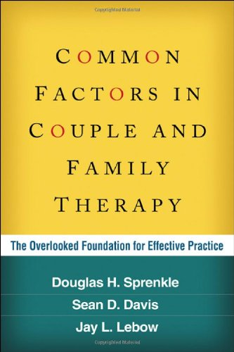Common Factors in Couple and Family Therapy The Overlooked Foundation for Effective Practice  2009 9781606233252 Front Cover