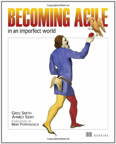 Becoming Agile ... in an Imperfect World  2008 9781933988252 Front Cover