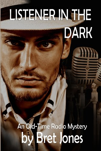 Listener in the Dark An Old-Time Radio Mystery  2013 9781939816252 Front Cover