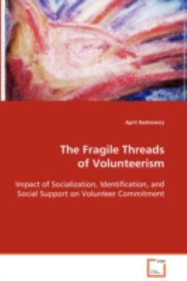 The Fragile Threads of Volunteerism:   2008 9783836461252 Front Cover