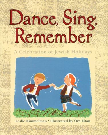 Dance, Sing, Remember A Celebration of Jewish Holidays  2000 9780060277253 Front Cover