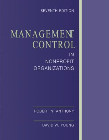 Management Control in Nonprofit Organizations  7th 2003 (Revised) 9780072508253 Front Cover