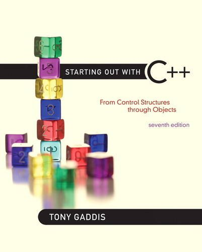 Starting Out with C++ From Control Structures Through Objects 7th 2012 (Revised) edition cover