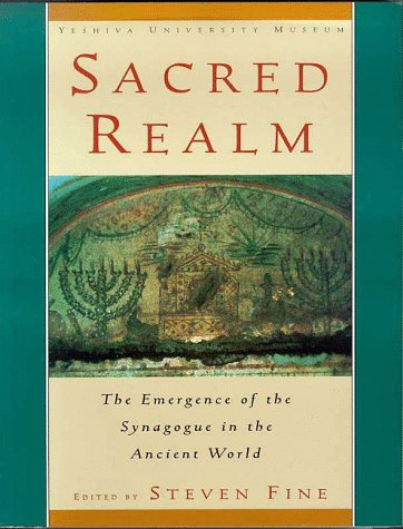 Sacred Realm The Emergence of the Synagogue in the Ancient World  1996 edition cover
