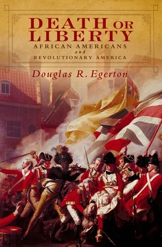 Death or Liberty African Americans and Revolutionary America  2011 edition cover