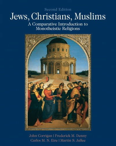 Jews, Christians, Muslims A Comparative Introduction to Monotheistic Religions 2nd 2012 9780205018253 Front Cover